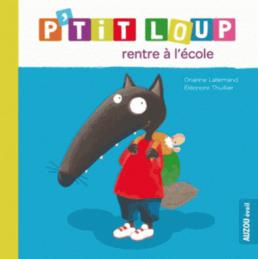 Livre pour enfants : P'tit Loup rentre à l'école